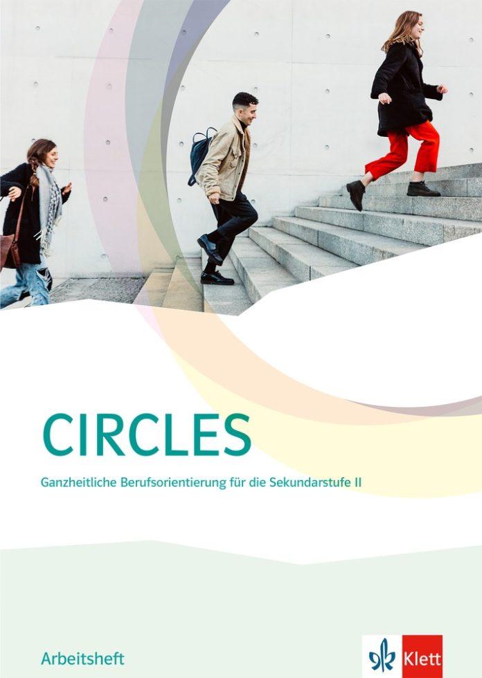 Circles Arbeitsheft SekII 696x980 - CIRCLES: Klett setzt neue Maßstäbe in der schulischen Berufsorientierung